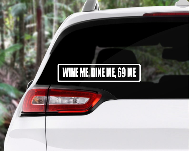 6eed712be Wine me dine me 69 me decal /funny/naughty/car decal/laptop | Etsy