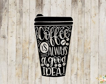Coffee Is Always A Good Idea Decal