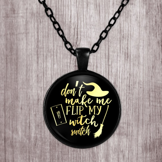 1 Don/'t make me flip my witch switch stainless steel pendant JS1-3