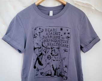 Feminist Shirt Bears Against Barriers to Reproductive Health Care Screen Printed Tee Abortion Soft Style Planned Parenthood Pro Choice
