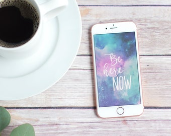"""iPhone 6/iPhone 7/iPhone 8/HTC One Personalized """"Be Here Now"""" Background/Wallpaper"""