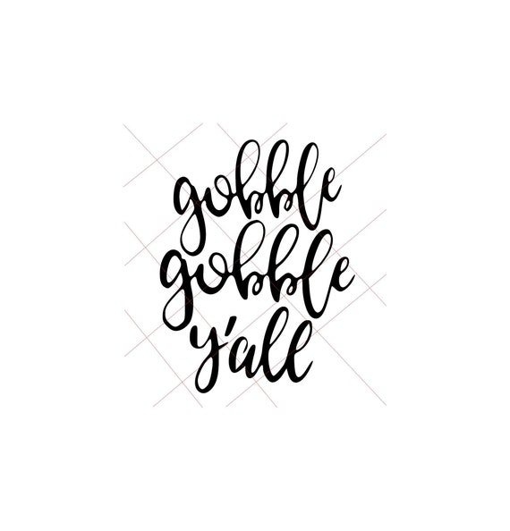 Happy Thanksgiving Yall >> Gobble Gobble Yall Svg Thanksgiving Happy Thanksgiving Blessed Grateful Svg Fall Svg Autumn Holiday Svg Silhouette Cricut Digital Download