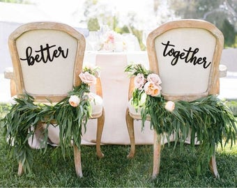 Better Together Chair Backs//Chair Backs//Sweetheart Table//Sweetheart Chairs//Wedding Signs