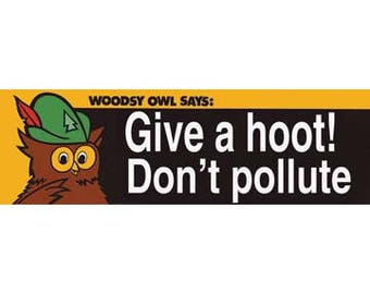 """/"""" I/'m No Dirty Bird /""""   Hippy Environmental  travel decal Woodsy the Owl Sticker"""