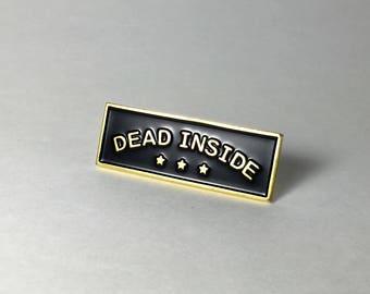 Enamel Pin   Dead Inside Soft Enamel Pin   Death Lapel Pin