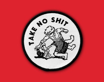 Take No Shit Patch | Iron on, Sew on Woven Embroidery Patch