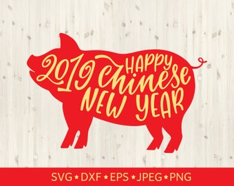 2019 happy chinese new year pig svg svg file saying svg file for cricut silhouette cut file vector clipart printable art new year svg