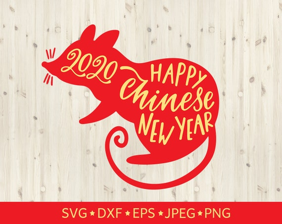 Happy Chinese New Year 2020 Rat Svg Svg File Saying Svg File For Cricut Silhouette Cut File Vector Clipart Printable Art New Year Svg