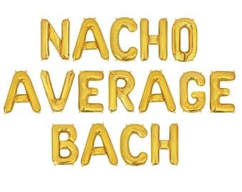 ballons tats Nacho Average Bride Bridal Shower Bachelorette final fiesta banner Bach Final Fiesta Bachelorette Party Tattoos shirts