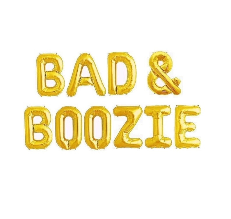 Bad And Boozy Decorations Bad and Boozie Balloons Bad and Boozy Banner Balloon Banner Bach Bad and Boozy Sign Bad and Boozy Bach Party