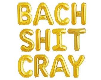 Bach Shit Cray Bachelorette Party Decor Bachelorette Party Decorations Bachelorette Decor Bach Balloons Balloon Banner Bachelorette Sign