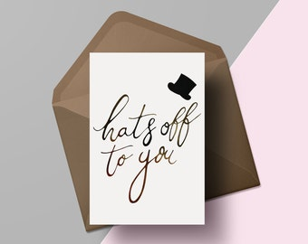 Hats off to you | Hand lettered congratulations card | Gold foil greetings card