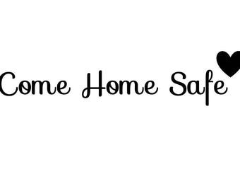Come Home Safe Vinyl Door Decal -Police -Police Wife- BACK THE BLUE