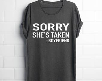 Sorry She's Taken (Girlfriend Shirt) -  shirt / Couples shirt