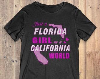 Florida T-Shirt Gift: Just A Florida Girl In A California World