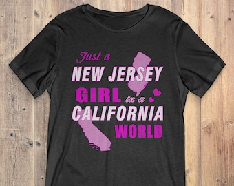 New Jersey T-Shirt Gift: Just A New Jersey Girl In A California World