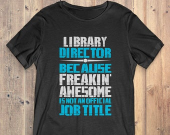 Librarian T-Shirt Gift: Library Director Is Not An Job Title