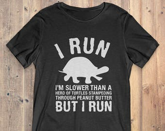 a2387554f Buy 2+ Get 30% OFF Turtle T-Shirt Tee: I Run I'm Slower Than Herd Of Turtles  But I Run