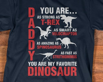3c4a1539 Buy 2+ Get 30% OFF Daddy You Are My Favorite Dinosaur Shirt, You Are As  Strong As T-rex, Father Day Gift, Dinosaur Tee, Daddy Saurus Shirt