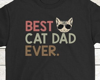 8dd53079 Buy 2+ Get 30% OFF Cat Dad Birthday T-Shirt Funny Tee For Cat Lover, Best  Cat Dad Ever Men Tees