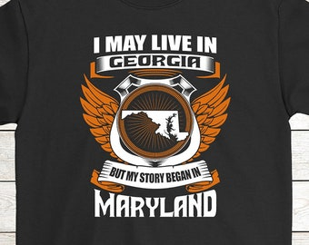 4b06cf7cb7 Buy 2+ Get 30% OFF Maryland Birthday T-Shirt Funny Tee  I May Live In  Georgia But My Story Began In Maryland Men Women Tees