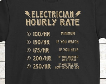e1f98ceda7 Buy 2+ Get 30% OFF Electrician Birthday T-Shirt Funny Tee: Electrician  Hourly Rate Men Tees