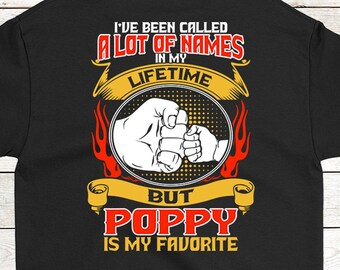 5c301d12967a6e Buy 2+ Get 30% OFF Poppy Birthday T-Shirt For Grandpa  I ve Been Called A  Lot Of Names In My Lifetime Men Tees   Back Printing