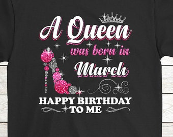 fb5f134a8 Buy 2+ Get 30% OFF March Girl Glitter T-Shirt Funny Birthday Tee: A Queen  Was Born In March Happy Birthday To Me 01