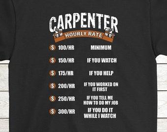 16e0801e6 Buy 2+ Get 30% OFF Carpenter Birthday T-Shirt Funny Tee: Carpenter Hourly  Rate 100/HR Minimum Men Tees