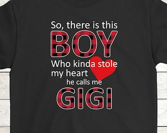 Buy 2+ Get 30% OFF Gigi Birthday T-Shirt Funny Tee For Grandson  So There  Is This Boy Who Kinda Stole My Heart He Calls Me Gigi Men Tees 090f9e561