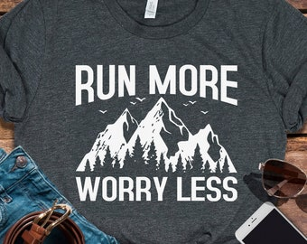 48d5cdd27 Buy 2+ Get 30% OFF Run More Worry Less, Hiking Shirt, Gift for Hiker, Hiking  Apparel, Mountain Shirt, Hiking Lover, Mountain Climbing Tee