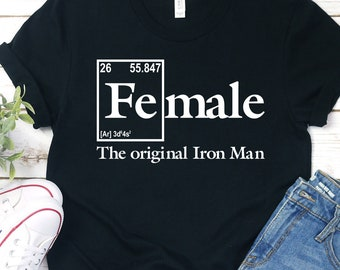 094ee1b1e Buy 2+ Get 30% OFF Funny Tees For Girls, Female The Original Iron Man,  Birthday Gift, Men Women Unisex Tees