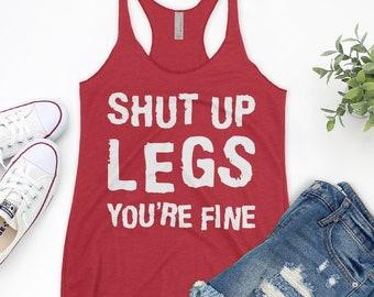 c0b29f48 Buy 2+ Get 30% OFF Shut Up Legs You're Fine, Workout Shirt, Gym Tee,  Racerback Tank Top, Leg's Day