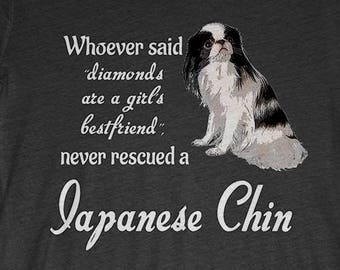 Japanese Chin Dog T-Shirt Gift: Whoever Said Diamonds Are A Girl's Bestfriend Never Rescued A Japanese Chin
