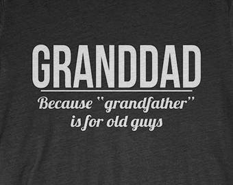 Granddad T-Shirt Gift: Granddad Because Grandfather Is For Old Guys