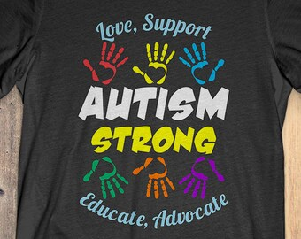 8d05c9e8 Buy 2+ Get 30% OFF Autism Awareness T-Shirt Tee: Love, Support Autism  Strong Educate, Advocate