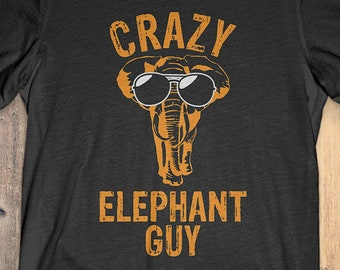 Elephant T-Shirt Funny Gift: Crazy Elephant Guy