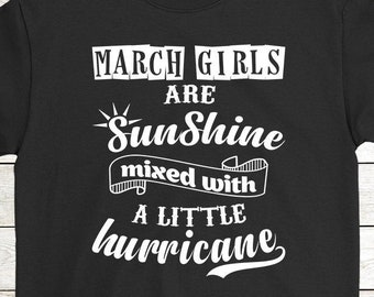 85e79aef Buy 2+ Get 30% OFF March T-Shirt Birthday Gift Funny Tee: March Girls Are  Sunshine Mixed With A Little Hurricane