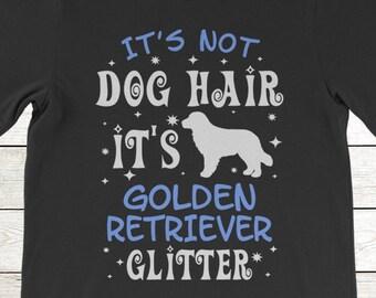 e5bd449683f Buy 2+ Get 30% OFF Golden Retriever Funny Tee T-Shirt  It s Not Dog Hair  It s Golden Retriever Glitter