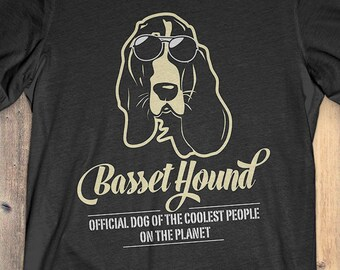 7e44d11e Basset Hound Dog T-Shirt Tee: Basset Hound Official Dog Of The Coolest  People On The Planet