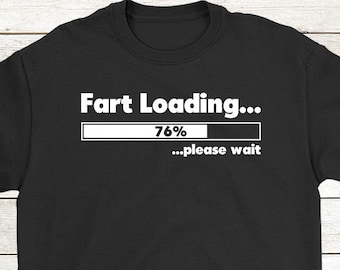 78c711fd0 Buy 2+ Get 30% OFF Father's Day, Funny Tee Humor Shirt: Fart Loading Please  Wait Gifts for Guys Gifts for Men Gifts for Dad