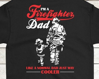 f58c68ca7 Buy 2+ Get 30% OFF Firefighter Birthday T-Shirt Funny Tee For Father s Day  Firefighter  Dad Like A Normal Dad But Cooler  Back Printing