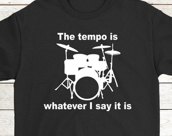 93a18722 Buy 2+ Get 30% OFF Drummer Musical Instrument T-Shirt Birthday Gift Funny  Tee: The Tempo Is Whatever I Say It Is