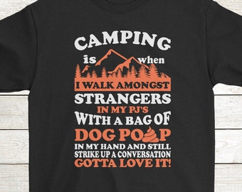 89e28c70 Buy 2+ Get 30% OFF Camping T-Shirt Funny Tee: Camping Is When I Walk  Amongst Strangers In My PJ's 01