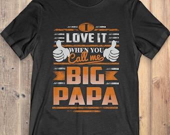 995cb4981c2 Buy 2+ Get 30% OFF Papa Tee T-shirt  I Love It When You Call Me Big Papa