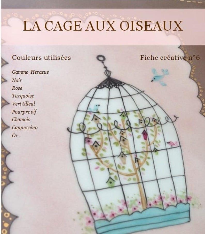 La cage aux oiseaux  Fiche créative peinture sur porcelaine image 0