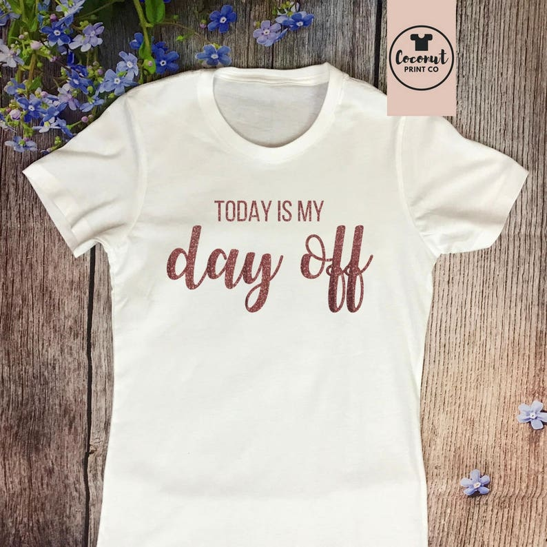 0c29d2ac Today is My Day Off Womens Graphic T-shirt Womens clothing | Etsy