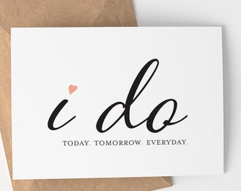 I Do Today Tomorrow Everyday Card | I Do - Wedding Day Card -  Wedding - Card - Love - Wedding Greeting Card - Bride and Groom