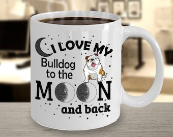 MyFaveGift I Love My Bulldog To the Moon And Back Funny Coffee Mug Dog English Bulldog Lover Ceramic Cup 11oz White