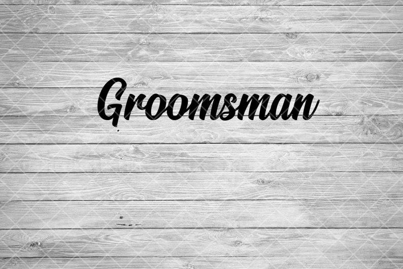 Groomsman SVG Bridal Part Cut File image 0
